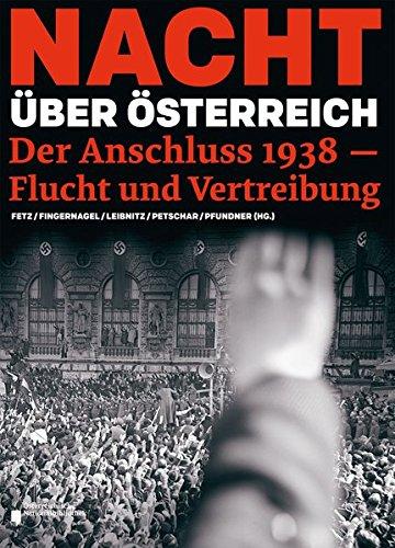 Nacht über Österreich: Der 34;Anschluss34; 1938 - Flucht und Vertreibung