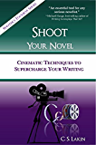 Shoot Your Novel: Cinematic Techniques to Supercharge Your Writing (The Writer's Toolbox Series) (English Edition)