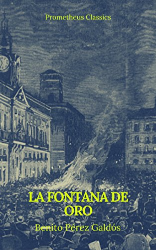 La fontana de oro (Prometheus Classics) por Benito Pérez Galdós