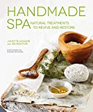 Handmade Spa: Natural Treatments to Revive and Restore (English Edition)