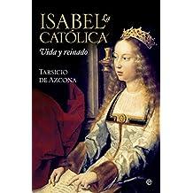 Isabel La Católica. Vida Y Reinado (Historia)
