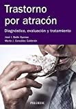 Trastorno por atracón: Diagnóstico, evaluación y tratamiento (Manuales Prácticos)