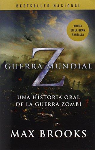 Guerra Mundial Z: Una Historia Oral de la Guerra Zombi (Spanish Edition) by Max Brooks (2013-05-14)