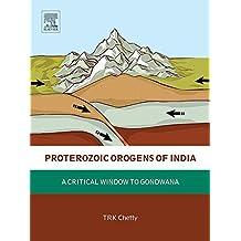 Proterozoic Orogens of India: A Critical Window to Gondwana