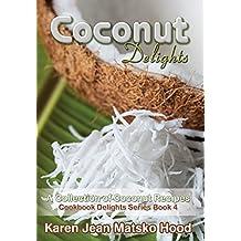 Coconut Delights Cookbook (Cookbook Delights) by Karen Jean Matsko Hood (2014-02-13)