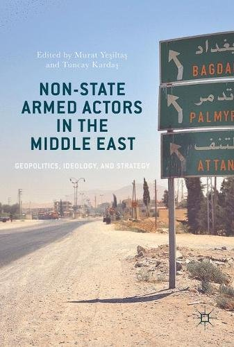 non-state-armed-actors-in-the-middle-east-geopolitics-ideology-and-strategy
