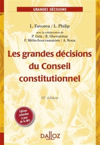 Les grandes dcisions du Conseil constitutionnel - 16e d.: Grands arrts