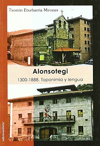 Alonsotegi. 1300-1888. Toponimia y lengua (Ensayo) de Txomin Etxebarria Mirones (1 nov 2007) Tapa blanda