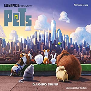 Pets: Das Hörbuch zum Film