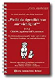 Weisst du eigentlich was mir wichtig ist?: COSA - Child Occupational Self Assessment - Ein Selbsteinschätzungsbogen für Kinder von 8-13 Jahren (Praxis Ergotherapie)