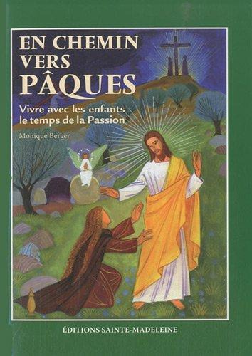 En chemin vers pâques : Vivre avec les enfants le temps de la Passion