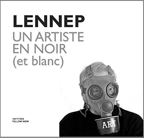 Lennep : Un artiste en noir (et blanc)