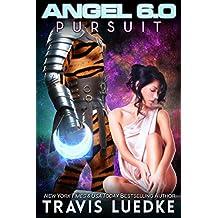 Angel 6.0: Pursuit (Reverse Harem Scifi Romance) (Angel 6.0, Book 4)