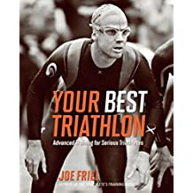 Your Best Triathlon: Advanced Training for Serious Triathletes (English Edition)
