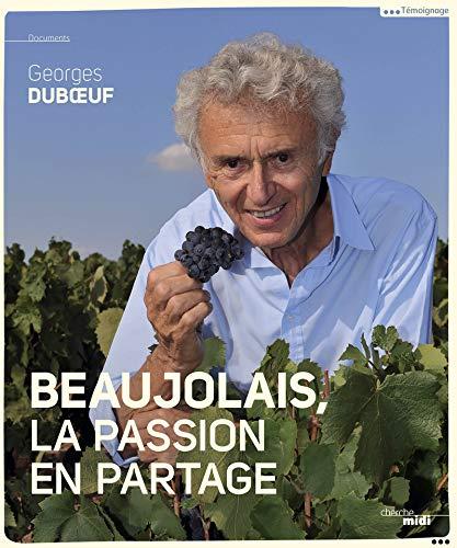Beaujolais, a shared passion