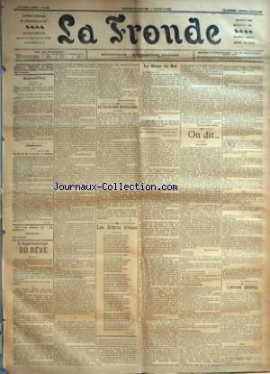 FRONDE (LA) [No 247] du 12/08/1898 - EPHEMERIDES - LA LIBERTE DE LA PRESSE ET L'EMPIRE PAR M.-L.N. - L'APPRENTISSAGE DU REVE PAR MARIE KRYSINSKA - LE PAYS DES HOTELIERS PAR N. - LES ARBRES TRISTES PAR LINETTE - LA MESSE DU ROI PAR MARIE-LOUISE NERON - ON DIT... - POLITIQUE PAR MADEMOISELLE - A L'ELYSEE - DANS LES MINISTERES - DANS LES EGLISES - UN PEU PARTOUT PAR LA DAME D. VOILEE - L'AFFAIRE DREYFUS. par Collectif