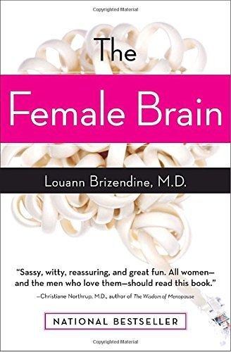 The Female Brain by Louann Brizendine (2007-08-07)