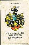 Die Geschichte der Gutteter aus Kulmbach (Die Plassenburg, Band 43) - Ludwig Popp