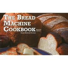 The Bread Machine Cookbook