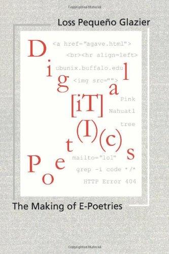Digital Poetics: The Making of E-poetries (Modern & Contemporary Poetics)