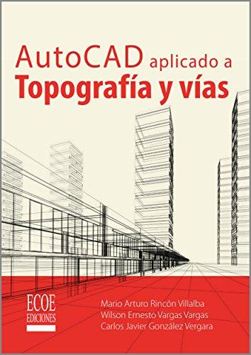 AutoCAD aplicado a topografía y vías por Mario Arturo Rincón