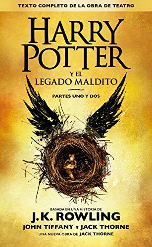 Harry Potter y el legado maldito (Texto completo de la obra de teatro) de [Rowling, J.K., Tiffany,John, Thorne,Jack]