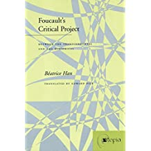 Foucaults Critical Project Between The Transcendental And Historical Atopia Philosophy Political Theory Ae