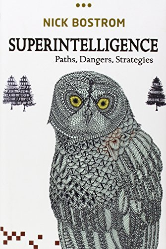 Superintelligence: Paths, Dangers, Strategies by Bostrom, Nick (July 3, 2014) Hardcover