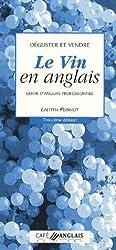 Déguster et vendre Le Vin en anglais : Guide d'anglais professionnel (1CD audio)