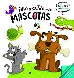 Elijo y Cuido mis Mascotas (Mi Gran Libro con Ventanas)