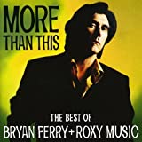 Bryan Ferry & Roxy Music: More Than This - The Best Of (Audio CD)