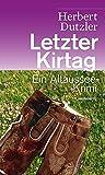 Letzter Kirtag. Ein Altaussee-Krimi (HAYMON TASCHENBUCH)