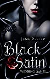 Wedding Games: Black Satin von June Reeler