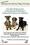 Image de Manual Oficial de  Ahimsa Dog Training: Una Guía Práctica para la Solución de Problemas y la Educación Canina sin Violencia