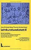 Lehrkunstwerkstatt II: Berner Lehrstücke im Didaktikdiskurs (Beltz Pädagogik) - Hans Ch Berg, Theodor Schulze