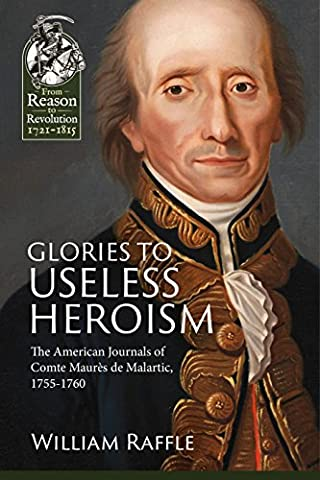 Glories to Useless Heroism: The Seven Years War in North