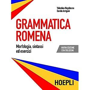 Grammatica romena: Morfologia, sintassi ed eserciz