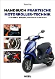 Handbuch praktische Motorroller-Technik: Scooter pflegen, warten & reparieren