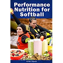 Performance Nutrition for Softball (English Edition)