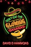 Don't Eat the Glowing Bananas (English Edition)