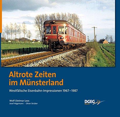 Altrote Zeiten im Münsterland: Westfälische Eisenbahn-Impressionen 1967-1987