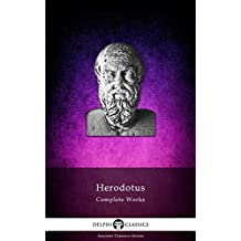 Delphi Complete Works of Herodotus (Illustrated) (Delphi Ancient Classics Book 12) (English Edition)