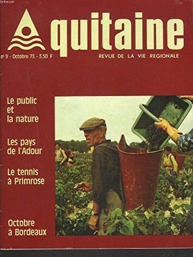 AQUITAINE, REVUE DE LA VIE REGIONALE N°9, OCTOBRE 1973. LE PUBLIC ET LA NATURE. LES PAYS DE L'ADOUR. LE TENNIS A PRIMROSE. OCTOBRE A BORDEAUX.