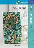 Mini-Mosaike–Aimee Harman
