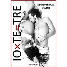 IO X TE = TRE (Italian Edition)