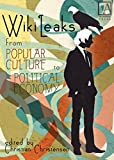 WikiLeaks: From Popular Culture to Political Economy