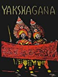 Yakshagana (A Dance Drama Of India)