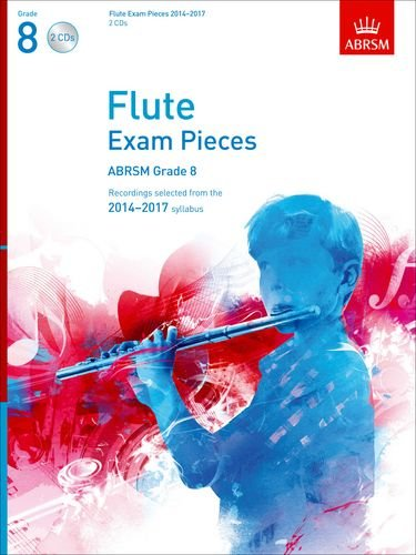 Flute Exam Pieces 2014-2017 2 CDs, ABRSM Grade 8: Selected from the 2014-2017 syllabus (ABRSM Exam Pieces)