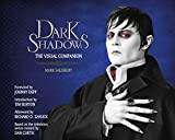 Dark Shadows: The Visual Companion (Art of the Film) - Mark Salisbury