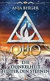 Quo: Die Dunkelheit hinter den Sternen (Zwischen Licht und Dunkel)